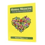 Wise Woman Herbals Herbal Medicine: From the Heart of the Earth